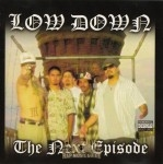 Low Down - The Next Episode