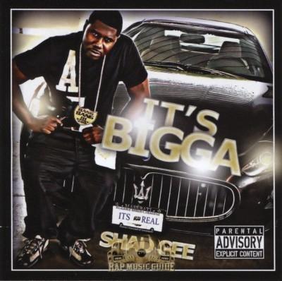 Shad Gee - It's Bigga