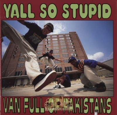 Y'all So Stupid - Van Full Of Pakistans