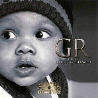 G.R. - F.K.A. Ghetto Romeo
