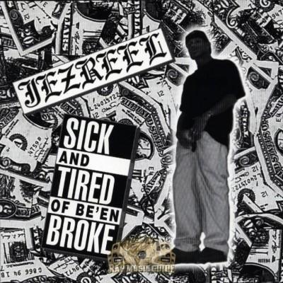 Jezreel - Sick And Tired Of Be'en Broke