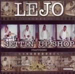 Lejo - Settin' Up Shop