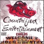 Carlos - Welcome 2 Hogg Country