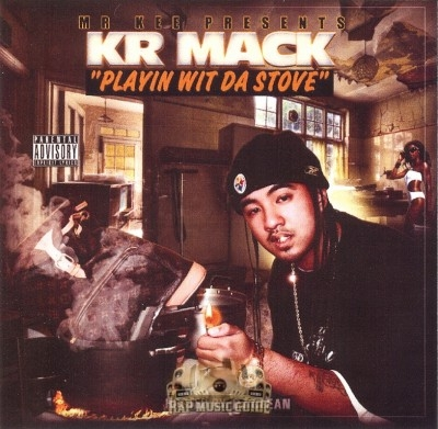 KR Mack - Playin Wit Da Stove