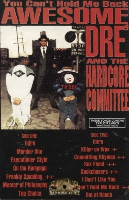 Awesome Dre' And The Hardcore Committee - You Can't Hold Me Back