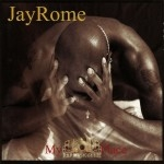 Jay Rome - My Restin Place