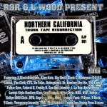R8R & L-wood Present - Northern California Trunk Tape Resurrection Side A