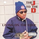 The J To The D - Livin On The Edge