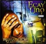 Ecay Uno - Mental Scars