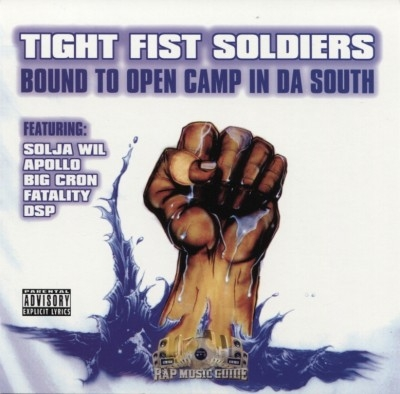 Tight Fist Soldiers - Bound To Open Camp In Da South