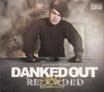 Danked Out - Reloaded