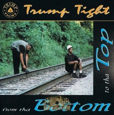 Trump Tight - From Tha Bottom To Tha Top