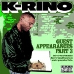 K-Rino - Guest Appearances Vol. 3