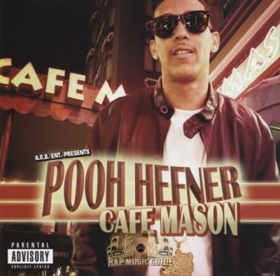 Pooh Hefner - Cafe Mason