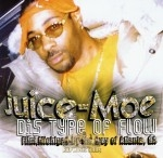 Juice-Moe - Dis Type Of Flow