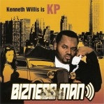 Kenneth Willis Is KP - Bizness Man