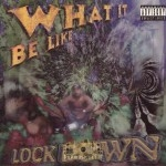 Lock Down - What It Be Like