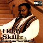High Skillz - Show Dem' Your Skillz
