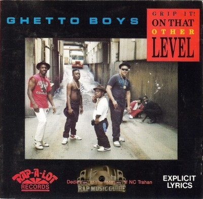Ghetto Boys - Grip It! On That Other Level