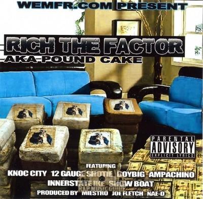 Rich The Factor - aka Pound Cake