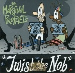 The Marginal Prophets - Twist The Nob