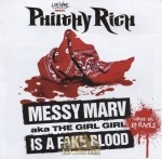 Philthy Rich - Messy Marv aka The Girl Girl Is A Fake Blood