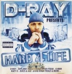 D-Ray Presents - Hard 4 Life