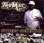 TruMac - Street Seminar