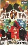Three 6 Mafia - Chpt. 2: World Domination