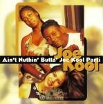 Joe Kool - Ain't Nuthin' Butta' Joe Kool Parti