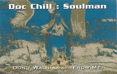 Doc Chill : Soulman - Don't Walk Away From Me