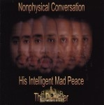 His Intelligent Mad Peace & The Deliverer - Nonphysical Conversation