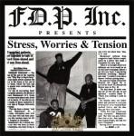 F.D.P. Inc. - Stress, Worries & Tension