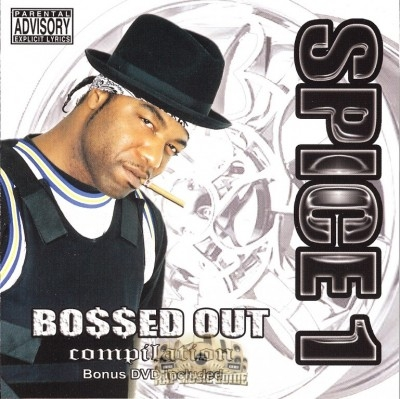 Spice 1 - Bo$$ed Out Compilation