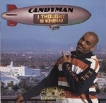 Candyman - I Thought U Knew