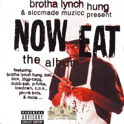 Brotha Lynch Hung - Now Eat - The Album