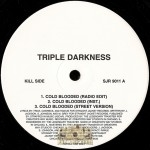 Triple Darkness - Cold Blooded / Cruise Wit Us
