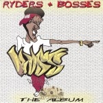 Ryders + Bosses - The Album
