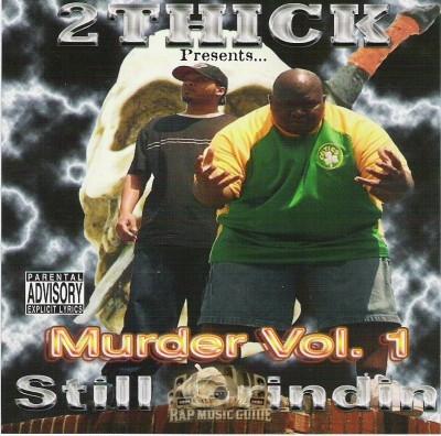 2 Thick - Murder Vol. 1 Still Grindin