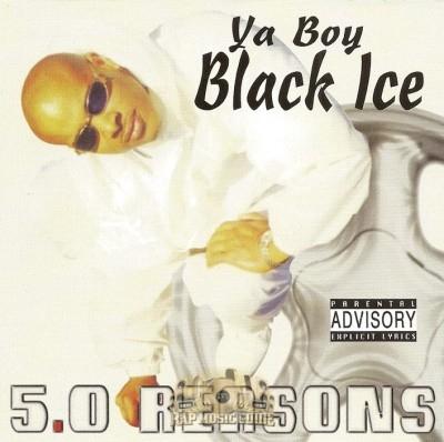 Ya Boy Black Ice - 5.0 Reasons
