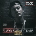 DZ - Blood Sweat & Tears
