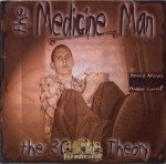 The Medicine Man - The 30 Day Theory