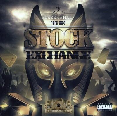Blaze & Half - The Stock Exchange