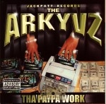 The Arkyvz - Tha Paypa Work
