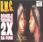 R.M.C. - Double Trouble 2X Da Funk