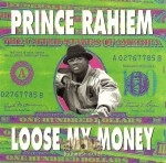 Prince Rahiem - Loose My Money