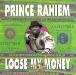Prince Rahiem - Loose My Money