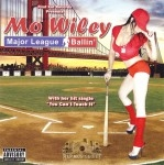 Mo Wiley - Major League Ballin'