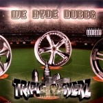 Triple Playerz - We Ryde Dubbs