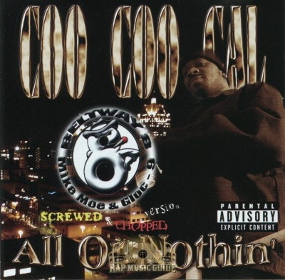 Coo Coo Cal - All Or Nothin: Screwed & Chopped